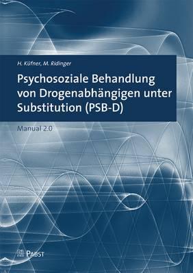Drogenabhängige unter Substitution: Psychosoziale Behandlung ...
